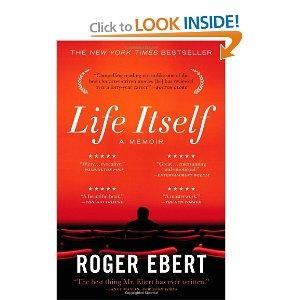 Life Itself: A Memoir: Roger Ebert: 9780446584968: Amazon.com: Books