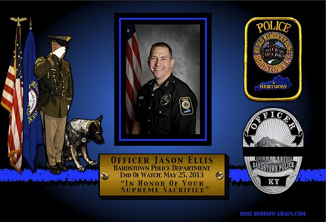 IN MEMORIAM – OFFICER JASON ELLIS Kentucky State Police has reported that Officer Jason Ellis of the Bardstown Police Department was shot and killed while on his was on his way home from work. Officer Ellis was found outside his patrol vehicle lying in the roadway. He was shot multiple times … Read More: http://lawenforcementtoday.com/2013/05/26/in-memoriam-%E2%80%93-officer-jason-ellis/
