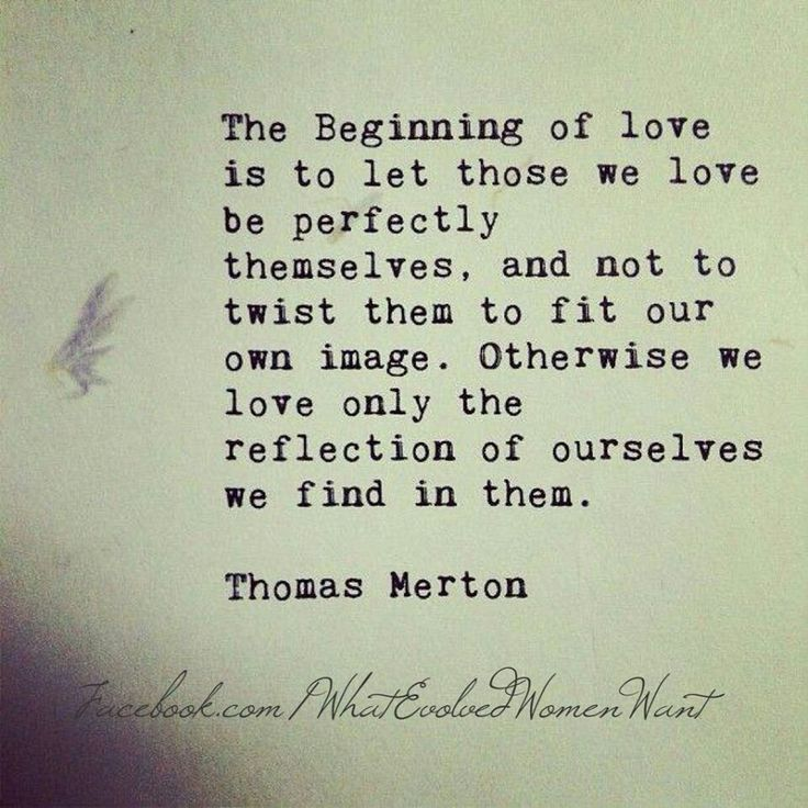 Beginning Relationship Quotes: The Beginning Of Love...Thomas Merton