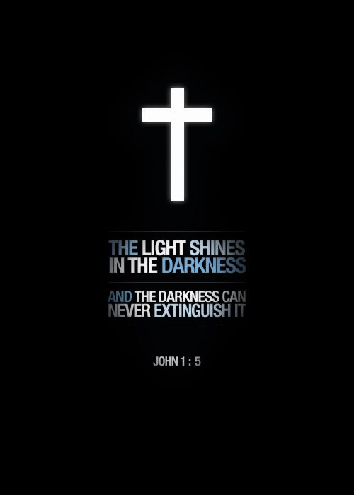 "John 1:5 ~ Jesus has made us stronger than the evil one (""darkness"");  As a result, satan can never overcome God (or us)... know it... believe it... it is so!"