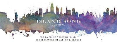 ISLAND SONG, IL MUSICAL SULLA GRANDE MELA