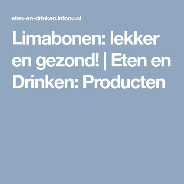 Limabonen: lekker en gezond!   Eten en Drinken: Producten