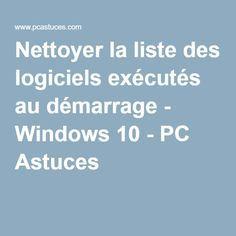 Nettoyer la liste des logiciels exécutés au démarrage - Windows 10 - PC Astuces  lire la suitehttp://www.internet-software2015.blogspot.com