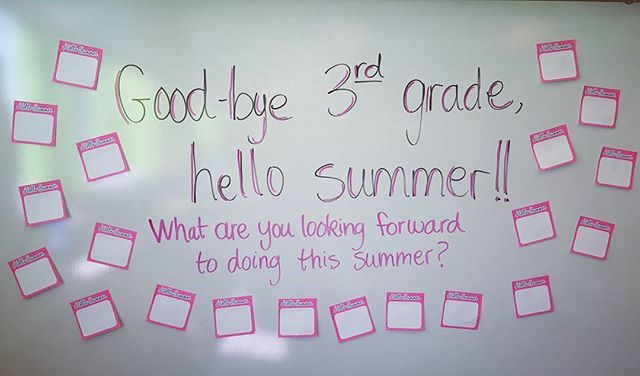 Good-bye 4th grade, hello summer-white board messages (June)