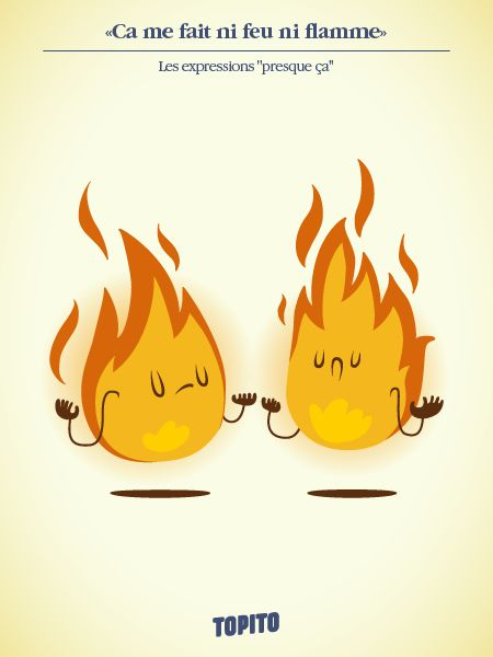 Ça me fait ni feu ni flamme