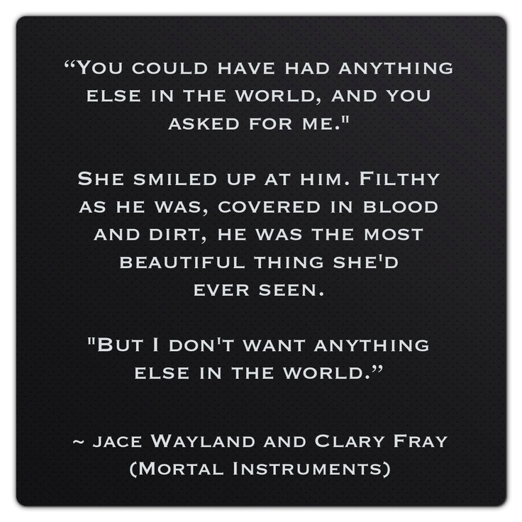Jace Wayland and Clary Fray (Mortal Instruments ~ City of Glass by Cassandra Clare) Quote