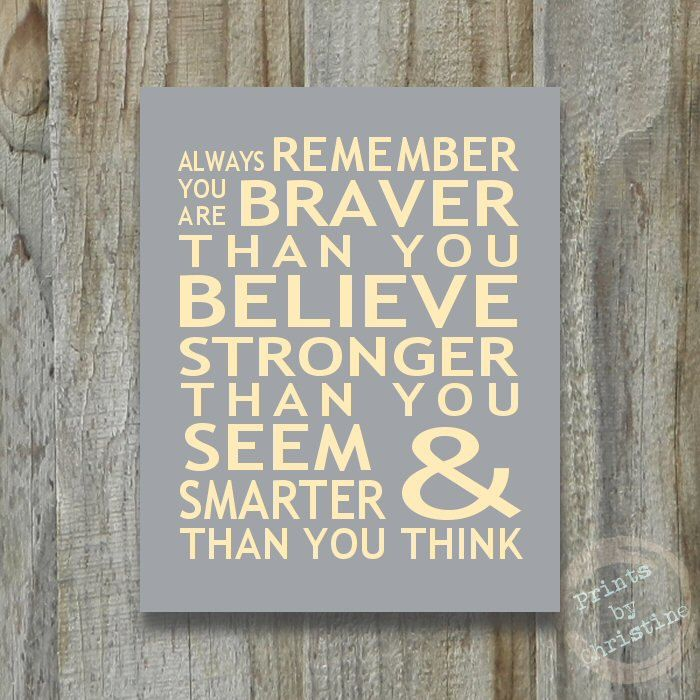 Always Remember You Are Braver Than You Believe Print Christopher Robin Pooh Quote Inspirational Typography Cancer Survivor. $17.00, via Etsy.