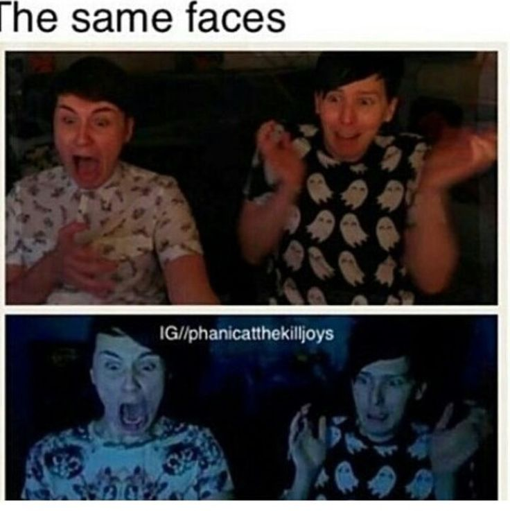 Dan is horrifying ohmygod....and Phil is wearing the same shirt...