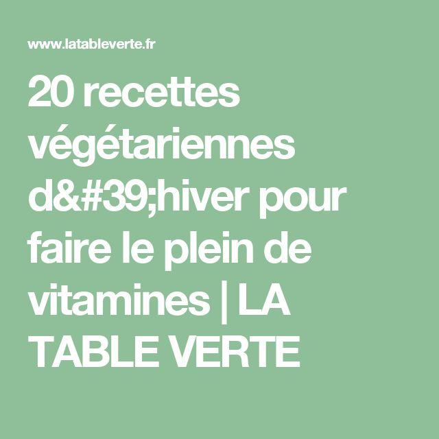 20 recettes végétariennes d'hiver pour faire le plein de vitamines   LA TABLE VERTE