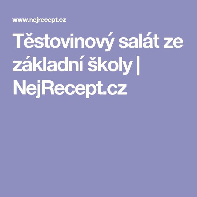 Těstovinový salát ze základní školy | NejRecept.cz