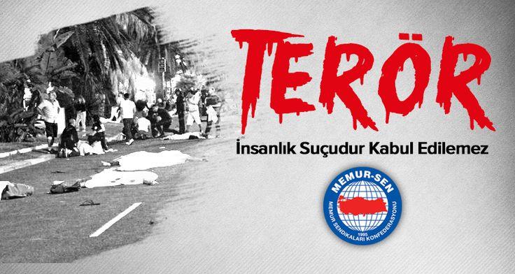 Terör insanlık suçudur kabul edilemez