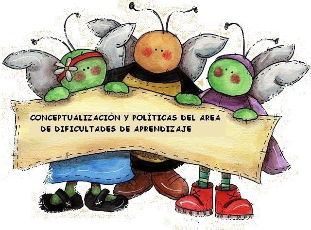 Es importante que sepan que cada área tiene su conceptualización y política: CONCEPTUALIZACIÓN Y POLITICA DEL MODELO DE ATENCIÓN EDUCATIVA INTEGRAL PARA LOS EDUCANDOS CON DIFICULTADES DE APRENDIZAJE  ÁREA: DIFICULTADES DE APRENDIZAJE