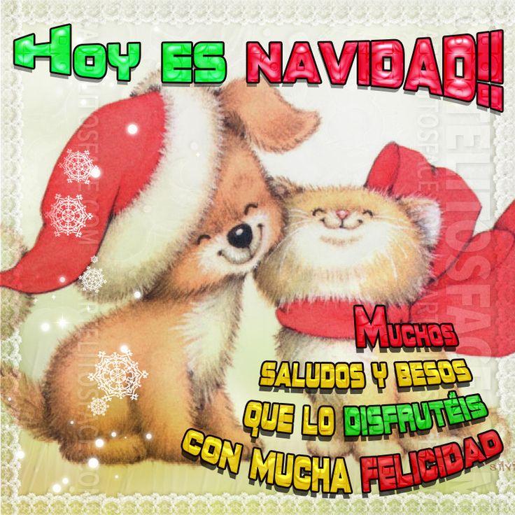Hoy es navidad, muchos saludos y besos que lo disfrutéis con mucha felicidad. Carteles con los más diversos mensajes Navideños para compartir en tu muro y en el de tus amigos.