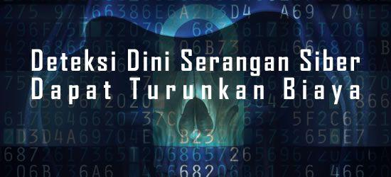 Konsultan IT Jakarta: Deteksi Dini Serangan Siber Dapat Turunkan Biaya P...