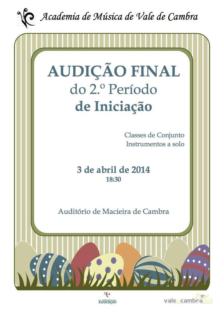 Audição Final Academia de Música de Vale de Cambra > 3 Abr 2014, 18h30 @ Centro Cultural, Macieira de Cambra, Vale de Cambra  2.º Período de Iniciação Classes de Conjunto   Instrumentos a solo  #ValeDeCambra #MacieiraDeCambra