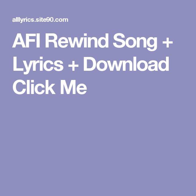 AFI Rewind Song + Lyrics + Download  Click Me