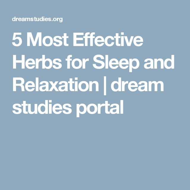5 Most Effective Herbs for Sleep and Relaxation | dream studies portal