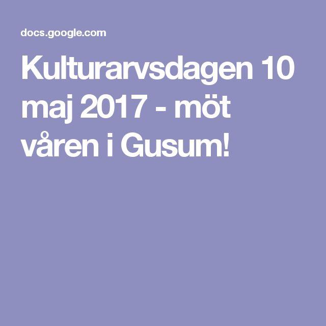 Kulturarvsdagen 10 maj 2017                              - möt våren i Gusum!