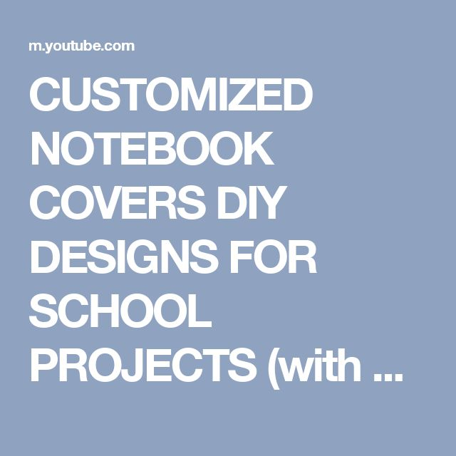 CUSTOMIZED NOTEBOOK COVERS  DIY  DESIGNS FOR SCHOOL PROJECTS (with kawaii drawings) - YouTube