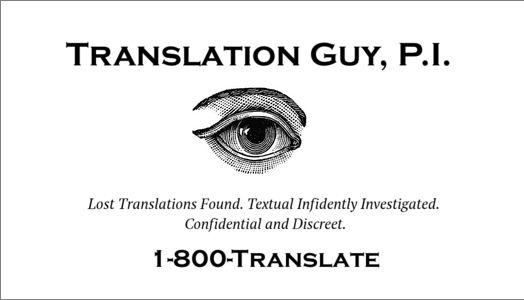 Translation Guy Business Card | Photo @ TranslationGuyBlog. http://blog.1-800-translate.com/translation/lost-in-translation-investigated/