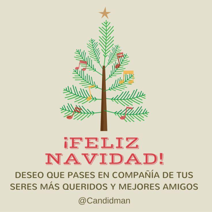 """#FelizNavidad! """"Deseo que pases en compañía de tus seres más queridos y mejores #Amigos"""". @candidman #Frases #Navidad #Navidad2015"""