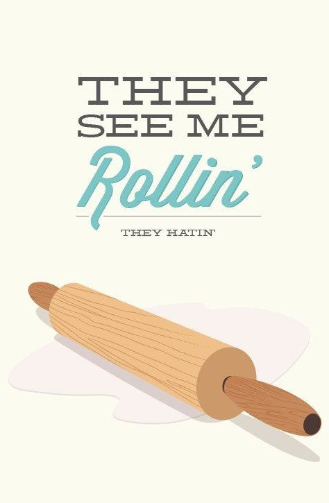 """They see me rollin', they hatin'"" kitchen poster #KateWishlist"