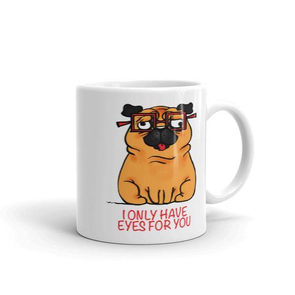 I Only Have Eyes For You Pug Mug