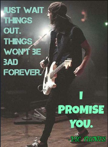 Vic Fuentes Quote Edit  Made With Love by Madison Ailey <3