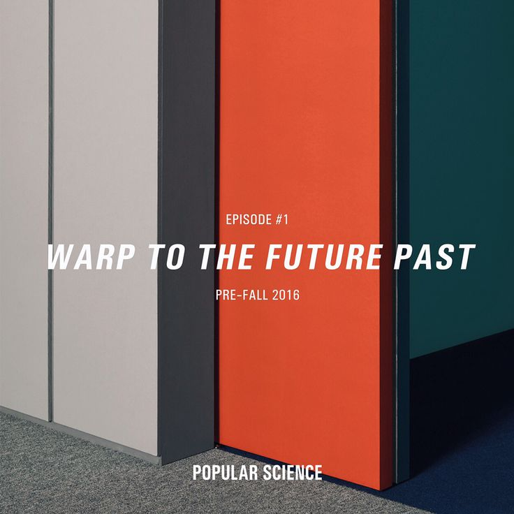 Episode 01. Warp to the Future Past. #popularscience #fw16 #menswear #campaign