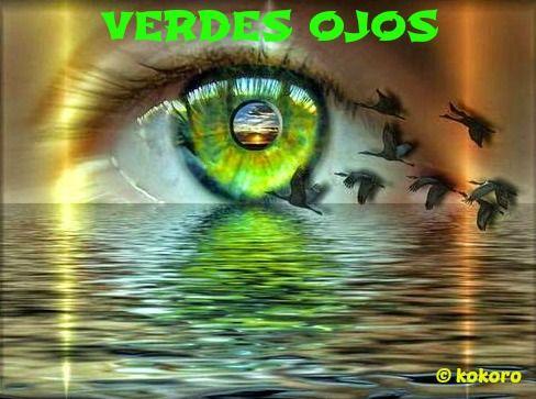 VERDES OJOS...un poema de @Kokoroalma y @Esveritate ALMA EN POESÍA http://kokoroalmapoesia.blogspot.com.es/