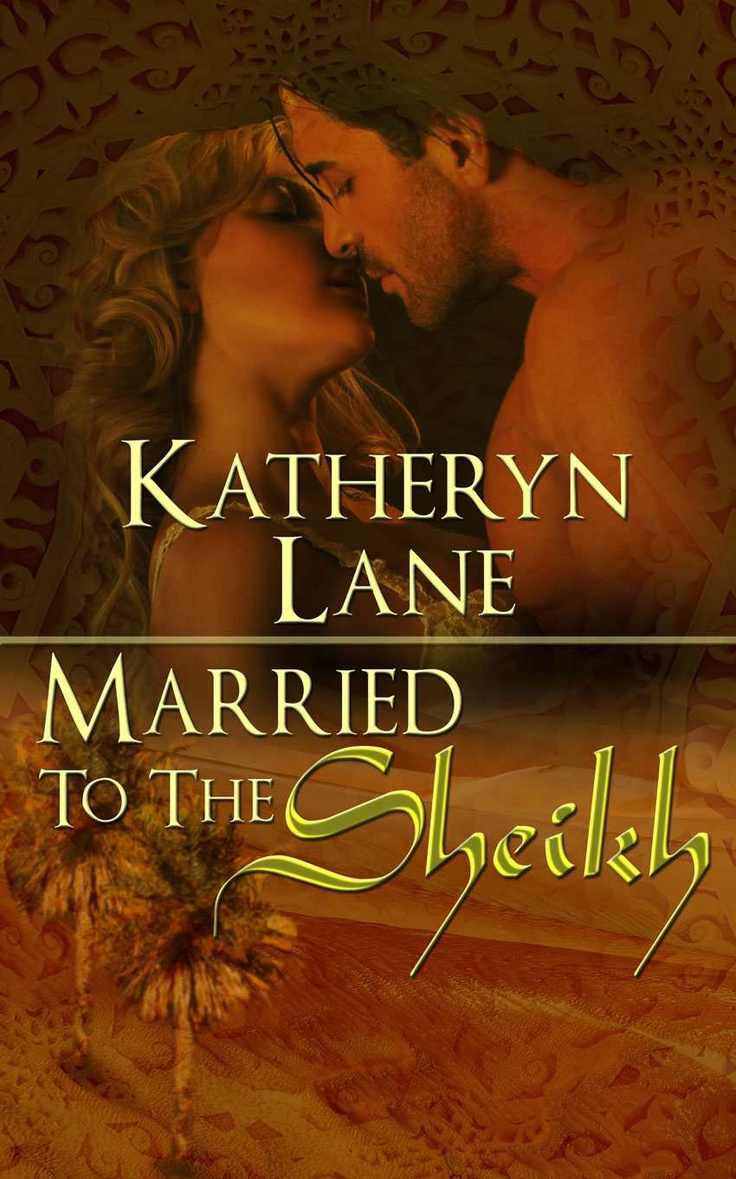 Married To The Sheikh (Book 2 of The Desert Sheikh) (Sheikh Romance Trilogy): Katheryn Lane: Amazon.com: Kindle Store