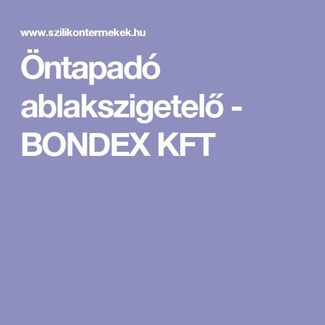 Öntapadó ablakszigetelő -  BONDEX KFT