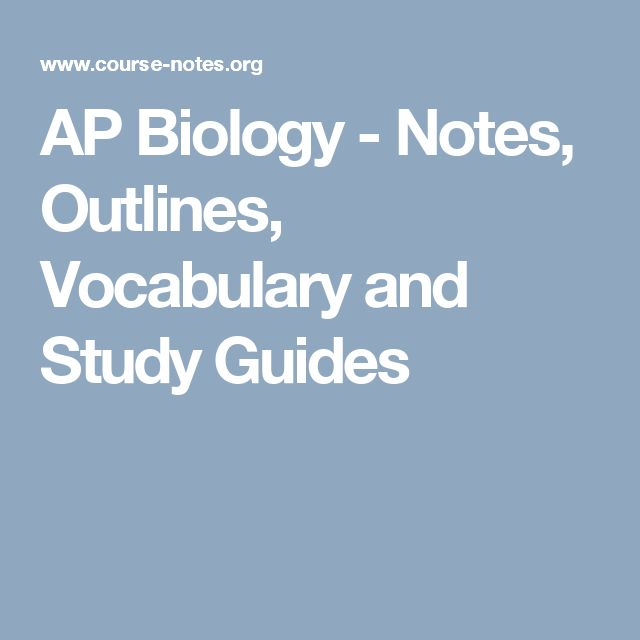 AP Biology - Notes, Outlines, Vocabulary and Study Guides