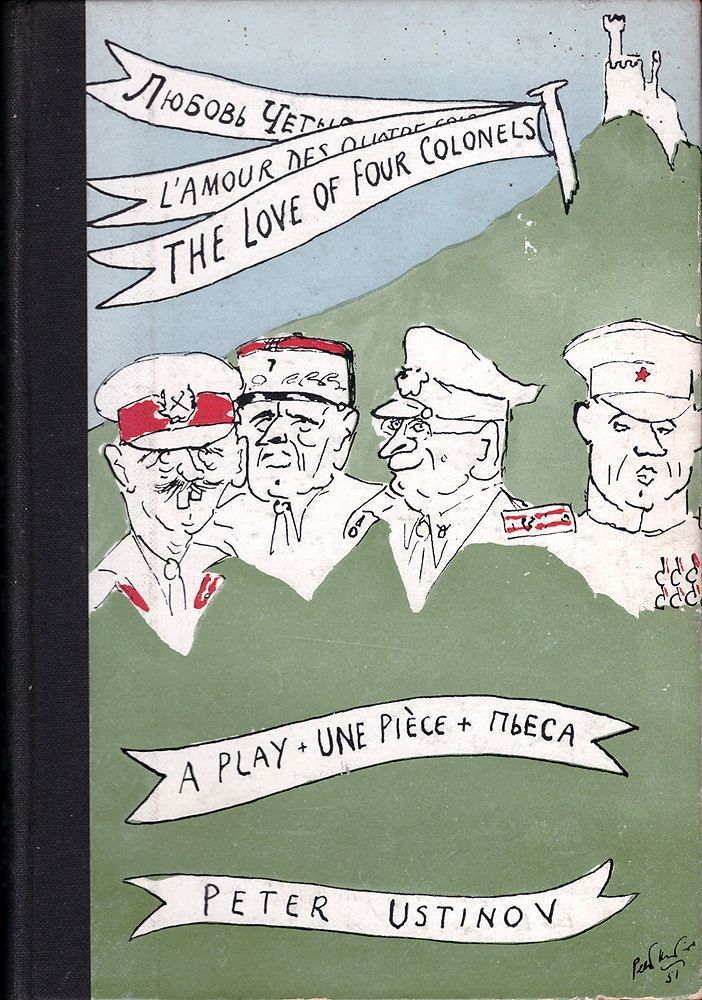 The Love of Four Colonels. A Play in Three Acts, by Peter Ustinov. London, English Theatre Guild Ltd., 1951. Front cover by Peter Ustinov
