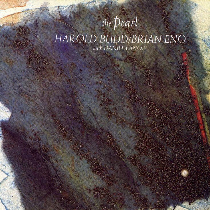 """The Pearl"" by Harold Budd & Brian Eno"