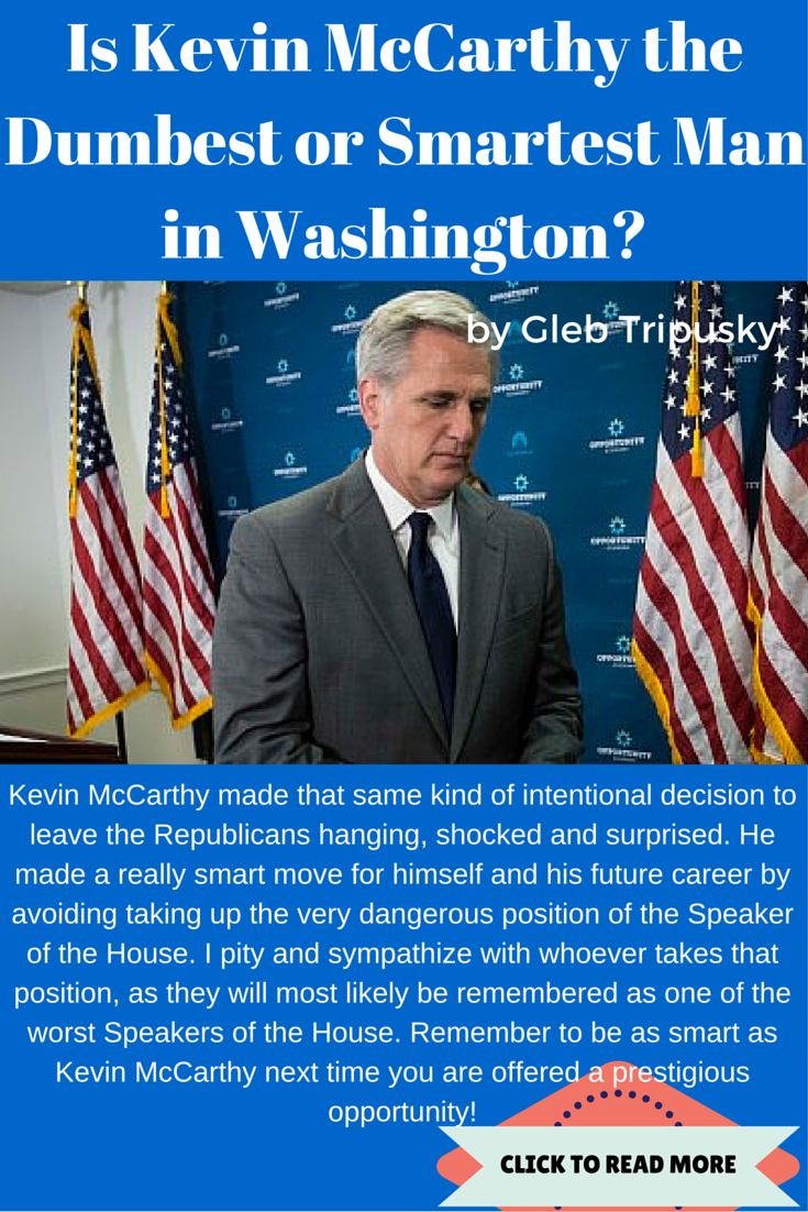 Is Kevin Mccarthy The Dumbest Or Smartest Man In Washington?
