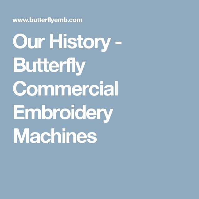 Our History - Butterfly Commercial Embroidery Machines