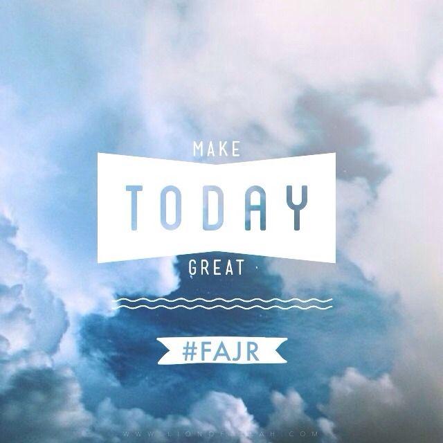 Start Up Your Day With Fajr Insha'Allah Www.lionofAllah