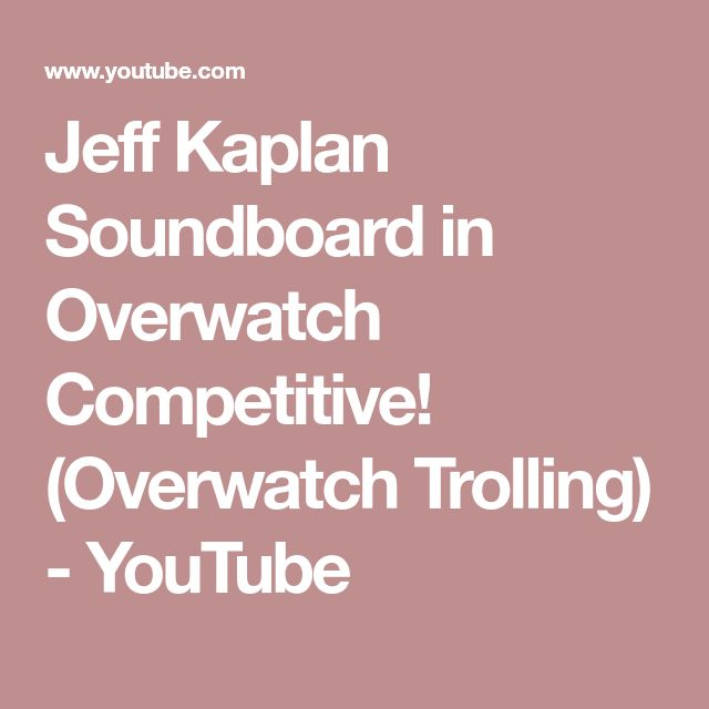 Jeff Kaplan Soundboard in Overwatch Competitive! (Overwatch Trolling) - YouTube