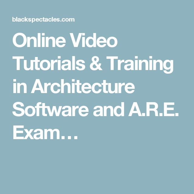 Inspirational Online Video Tutorials u Training in Architecture Software and A R E Exam u
