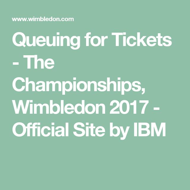 Queuing for Tickets - The Championships, Wimbledon 2017 - Official Site by IBM