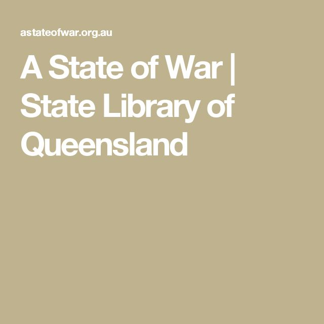 A State of War | State Library of Queensland