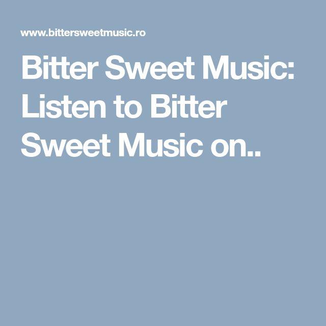 Bitter Sweet Music: Listen to Bitter Sweet Music on..