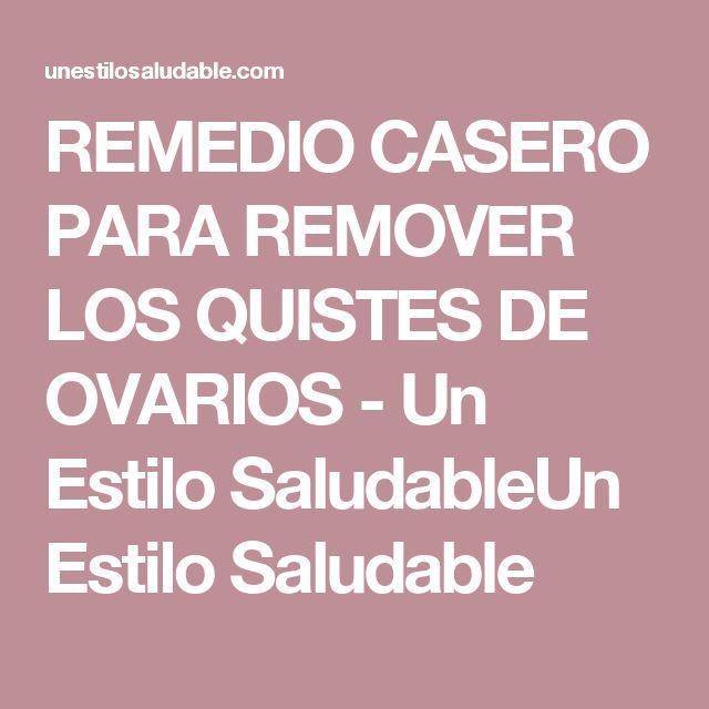 REMEDIO CASERO PARA REMOVER LOS QUISTES DE OVARIOS - Un Estilo SaludableUn Estilo Saludable