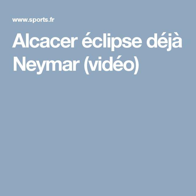 Alcacer éclipse déjà Neymar (vidéo)