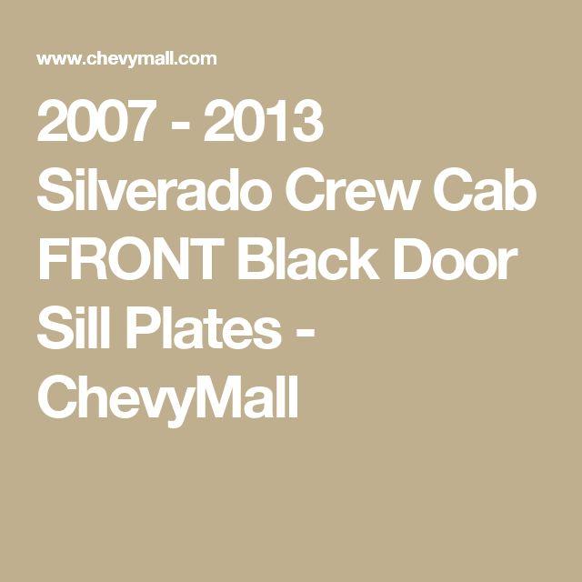 2007 - 2013 Silverado Crew Cab FRONT Black Door Sill Plates - ChevyMall