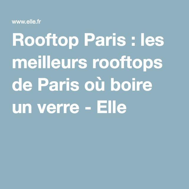 Rooftop Paris : les meilleurs rooftops de Paris où boire un verre - Elle