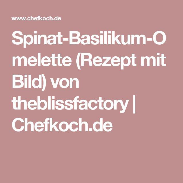 Spinat-Basilikum-Omelette (Rezept mit Bild) von theblissfactory | Chefkoch.de
