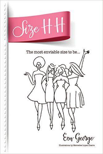 Size HH: The most enviable size to be... - Kindle edition by Eva George, Mercedes Lopez Charro, Jacqui Malpass, Agata Jensen. Health, Fitness & Dieting Kindle eBooks @ Amazon.com.