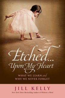 Etched…Upon My Heart by Jill Kelly with Sweepstakes